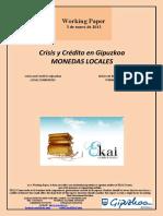Crisis y Crédito en Gipuzkoa. MONEDAS LOCALES (Es) LOCAL CURRENCIES (Es) TOKIKO MONETAK (Es)