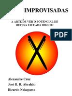 Armas Improvisadas Sotai---j r r Abrahao & Ricardo Nakayama & Alexandre Cruz