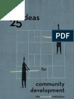 25 Ideas for Community Development, 2008