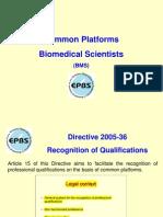 Common platforms, biomedical scientists