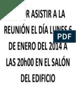 FAVOR ASISTIR A LA REUNIÓN EL DÍA LUNES 6 DE ENERO DEL 2013 A LAS 20h00 EN EL SALÓN DEL EDIFICIO
