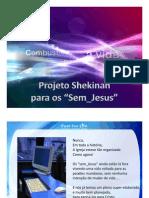 ProjetoShekinahParaOsSemJesus