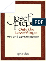Only the Lover Sings_ Art and Contemplation - Josef Pieper