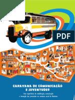 Caravana de Comunicação e Juventudes, parte 1