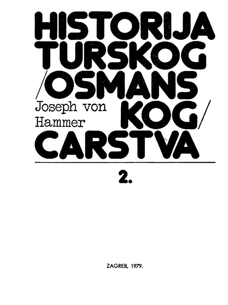 Joseph Von Hammer Historija Turskog Osmanskog Carstva 2