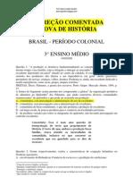 Prova de História Brasil Período Colonial corrigida e comentada Prof. Marco Aurelio Gondim [www.mgondim.blogspot.com]