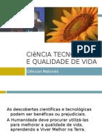 Ciência Tecnologia e qualidade de vida