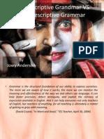 Prescriptive and DescPrescriptive_and_ Descriptive_Grammariptive Grammar