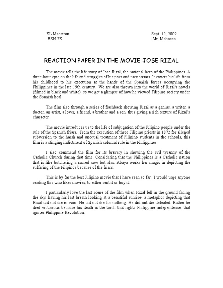 reaction paper of rizal life This is my reaction paper regarding the film jose rizal by gma films as he usually predicted many events of his life- his mother's released.