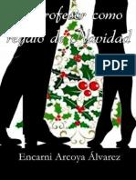 Un Profesor Como Regalo de Navidad - Encarni Arcoya Alvarez