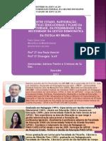 ENTRE ESTADO, PARTICIPAÇÃO, POLÍTICAS EDUCACIONAIS DA GESTÃO DEMOCRÁTICA /Adri e Cris/UFGD/2013