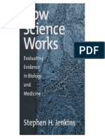 How Science Works - Evaluating Evidence in Biology and Medicine