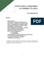 76699608 Katz Claudio Las Disyuntivas de La Izquierda en America Latina