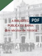A Biblioteca Publica Da Bahia - 2 Seculos de Historia