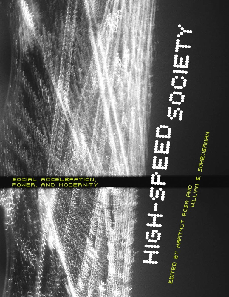 High-Speed Society, Hartmut Rosa, William E. Scheuerman | Modernity ...
