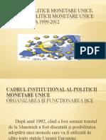 Cadrul politicii monetare unice. Analiza politicii monetare unice în perioada 1999-2012