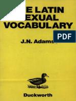 [J. N. Adams]-The Latin Sexual Vocabulary