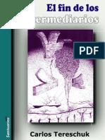 Tereschuck, Carlos - Fin de Los Intermediarios