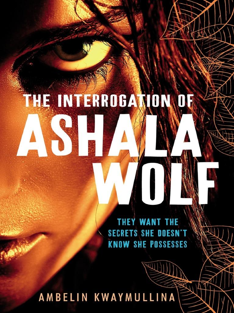 the interrogation of ashala wolf essay