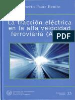 La Traccion Electrica en La Alta Velocidad Ferroviaria (a.v.F.) - Roberto Faure Benito