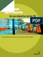 Cuatro Casos. Cuatro Historias de Uso Educativo de Las TIC