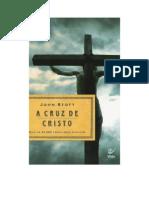 A CRUZ DE CRISTO - JOHN STOTT - PROJETO DEMOCRATIZAÇÃO DA LEITURA