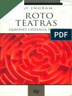 Ingram, J. - Proto Teatras (2010)
