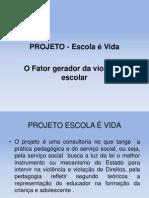 PROJETO - Escola é Vida.pptx