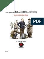 La Guerrilla Antifranquista. El maquis español.