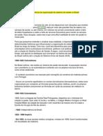 Evolução histórica da organização do sistema de saúde no Brasil
