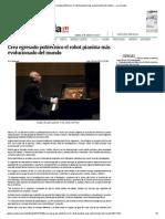 Crea egresado politécnico el robot pianista más evolucionado del mundo — La Jornada - Rohmus