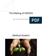 The Making of Heroes