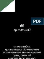 65 - Quem Irá
