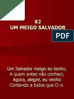 82 - Um Meigo Salvador