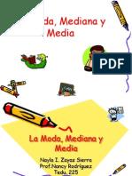 La Modamediana y Media