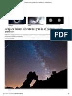Eclipses, lluvia de estrellas y más, se podrán ver en Yucatán_Excélsior