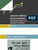 Library Metrics and Measurement