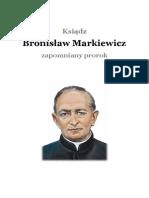 ks. Sylwester Łącki CSMA – Ksiądz Bronisław Markiewicz - Zapomniany Prorok