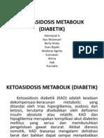 KETOASIDOSIS METABOLIK (DIABETIK)