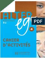 Alter Ego 4 - Cahier d'Activites