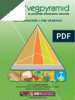 BARONI L. - VegPyramid - Per Conoscere i Cibi Vegetali