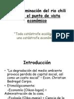CONTAMINACION RIO CHILI (PUNTO DE VISTA ECONOMICO).pptx