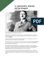 Adolf Hitler, ipohondru, bipolar şi dependent de droguri