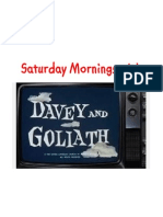 Saturday Mornings With Davey & Goliath