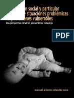 Anticipación social y particular al riesgo de situaciones problémicas en poblaciones vulnerables Una perspectiva desde el pensamiento complejo