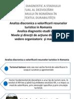 ANALIZA DIAGNOSTIC A STADIULUI ACTUAL AL DEZVOLTĂRII TURISMULUI ÎN ROMÂNIA ÎN CONTEXTUL DURABILITĂŢII