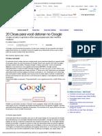 20 Dicas para você detonar no Google (Tutoriais)