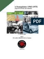 El Segundo Franquismo. (1963-1975) Cronología de las fechas más señaladas. V. Antonio López