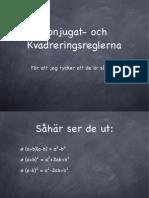 Konjugat- Och Kvadreringsreglerna