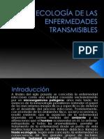 ECOLOGÍA DE LAS ENFERMEDADES TRASMISIBLES1 PRESENTACIÓN